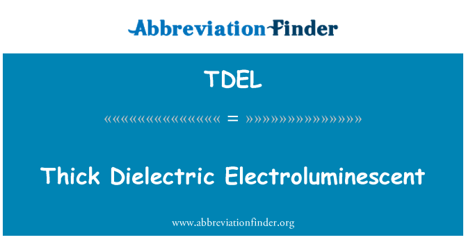 TDEL: Thick Dielectric Electroluminescent