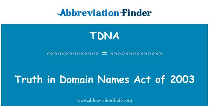 TDNA: Truth in Domain Names Act of 2003