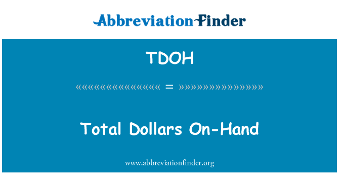 TDOH: Total Dollars On-Hand