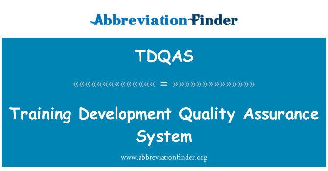 TDQAS: Training Development Quality Assurance System