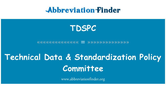 TDSPC: Technical Data & Standardization Policy Committee