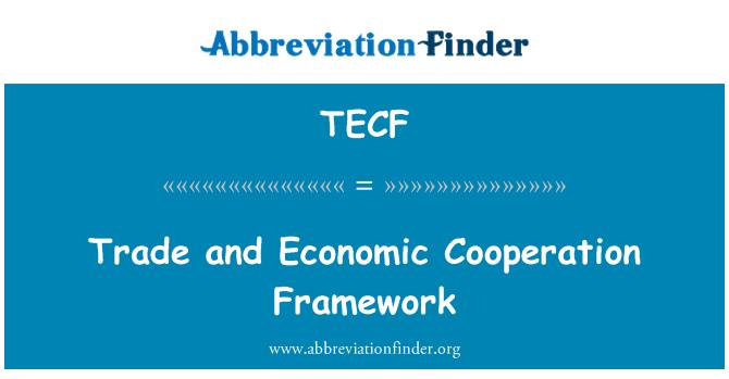 TECF: Trade and Economic Cooperation Framework