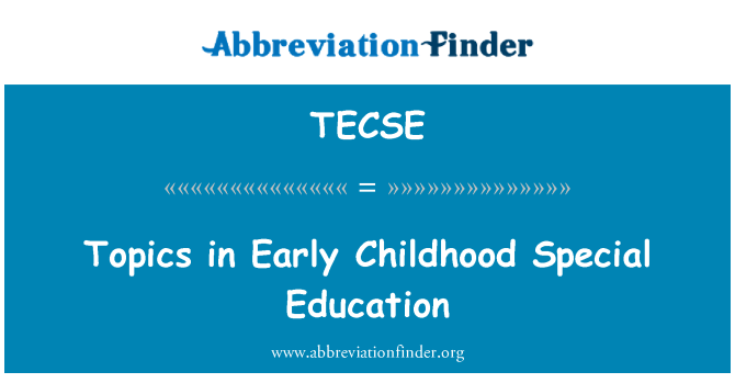 TECSE: Topics in Early Childhood Special Education