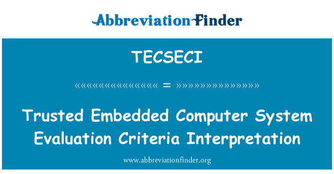 TECSECI: 受信任的嵌入式的计算机系统评估标准解释