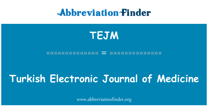 TEJM: Turkish Electronic Journal of Medicine