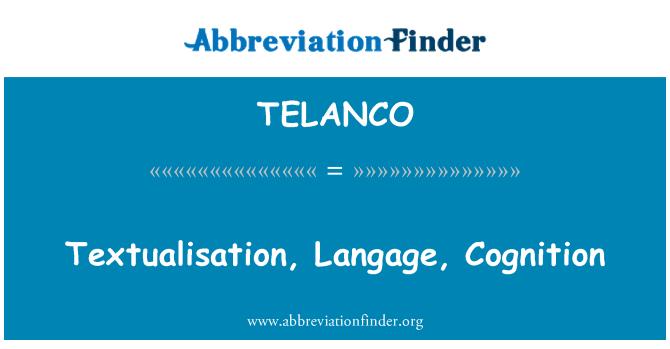 TELANCO: Textualisation, Langage, Cognition