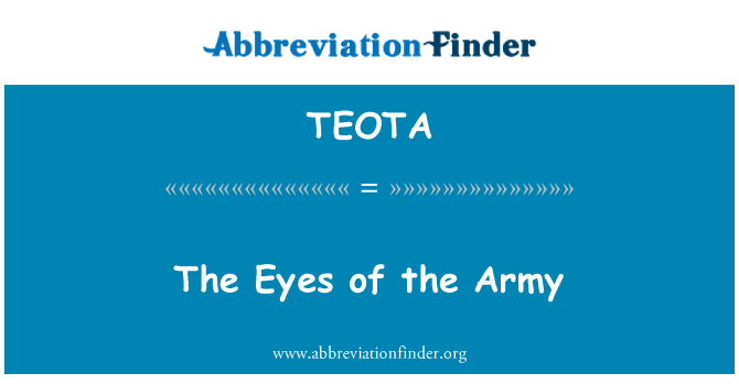 TEOTA: The Eyes of the Army