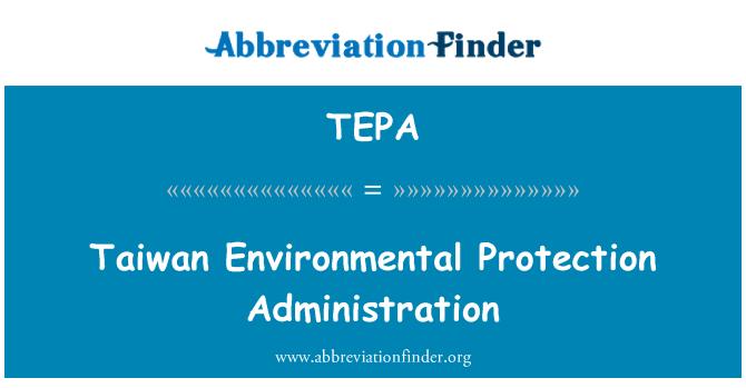 TEPA: Administración de protección del medio ambiente de Taiwán