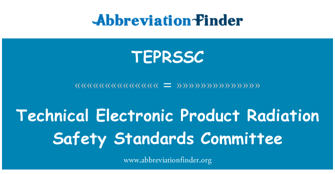 TEPRSSC: Technical Electronic Product Radiation Safety Standards Committee