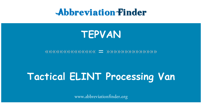 TEPVAN: Tactical ELINT Processing Van