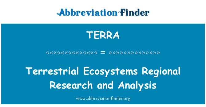 TERRA: Karasal ekosistemler bölgesel araştırma ve analiz