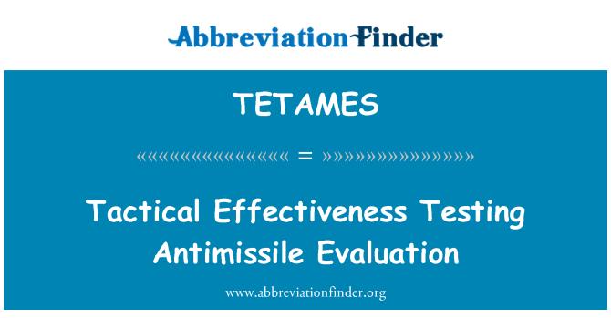 TETAMES: Tactical Effectiveness Testing Antimissile Evaluation