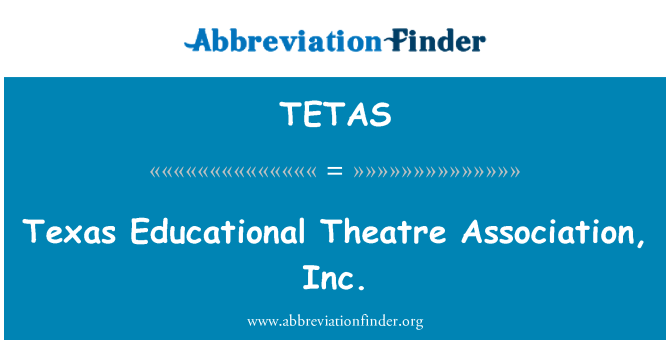 TETAS: Texas Educational Theatre Association, Inc.