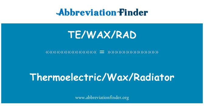 TE/WAX/RAD: Thermoelectric/Wax/Radiator