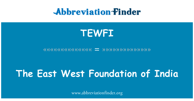TEWFI: The East West Foundation of India
