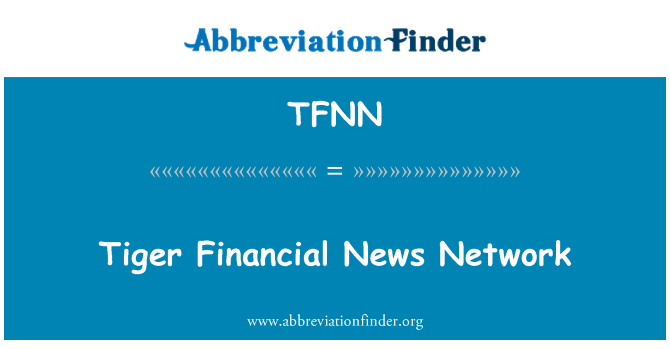 TFNN: Tiger Financial News Network
