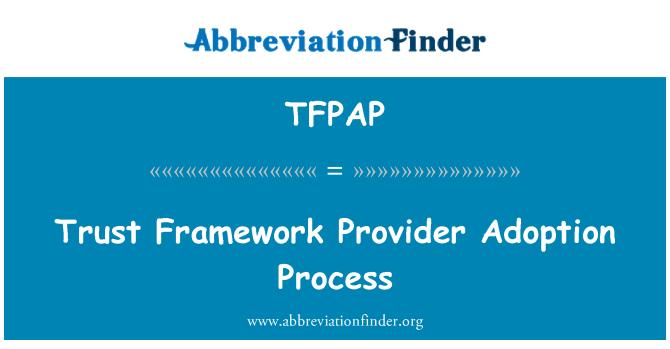 TFPAP: Trust Framework Provider Adoption Process