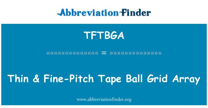 TFTBGA: Thin & Fine-Pitch Tape Ball Grid Array