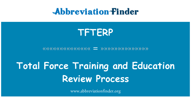 TFTERP: Total Force Training and Education Review Process