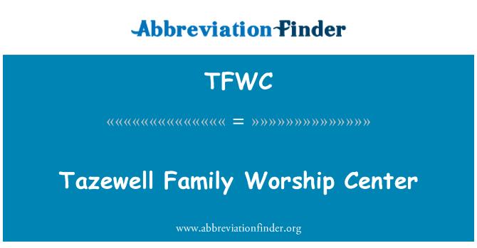 TFWC: Tazewell perekeskuse Jumalateenistus