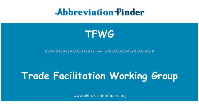 TFWG: Trade Facilitation Working Group