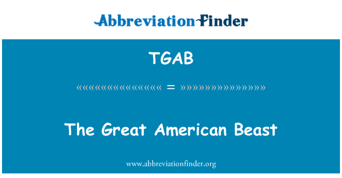 TGAB: The Great American Beast