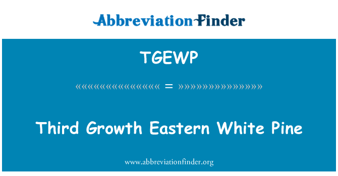 TGEWP: Third Growth Eastern White Pine