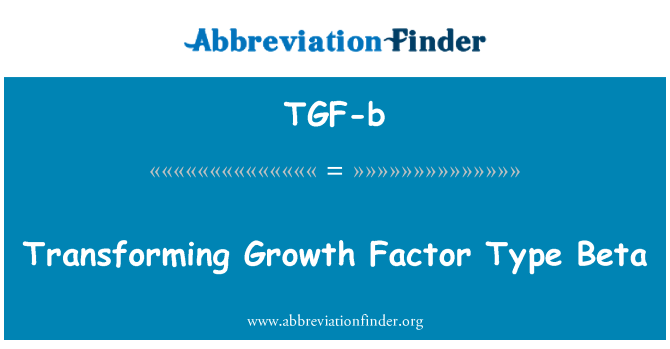 TGF-b: Transforming Growth Factor Type Beta