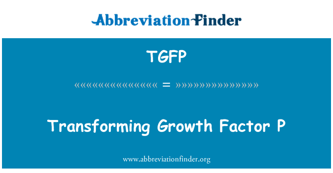 TGFP: Transforming Growth Factor P
