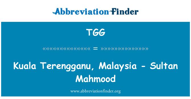 TGG: Kuala Terengganu, Malezya - Sultan Mahmud