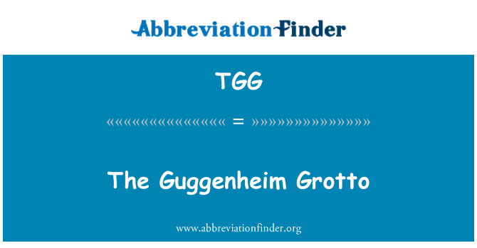 TGG: Guggenheimi Grotto