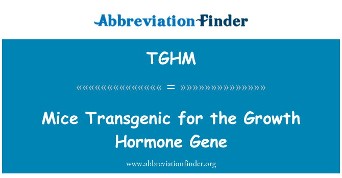 TGHM: Mice Transgenic for the Growth Hormone Gene