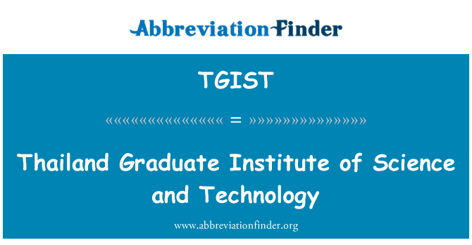 TGIST: Thailand Graduate Institute of Science and Technology