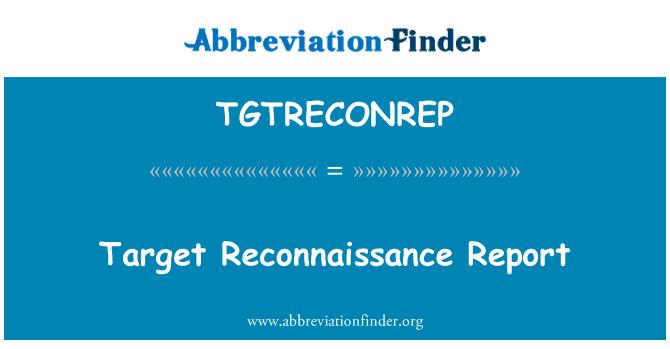 TGTRECONREP: Target Reconnaissance Report
