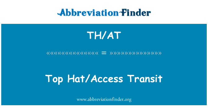 TH/AT: Top Hat/Access Transit
