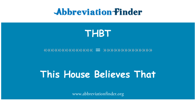 THBT: This House Believes That