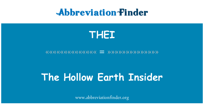THEI: The Hollow Earth Insider