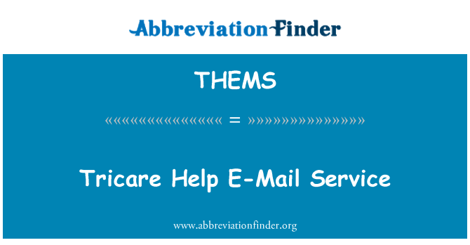 THEMS: Tricare Help E-Mail Service