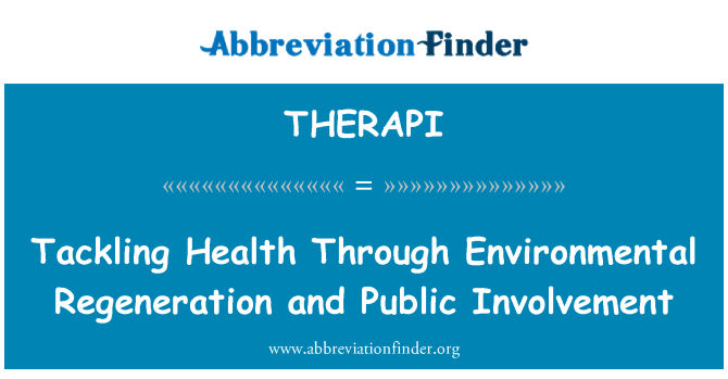 THERAPI: Tackling Health Through Environmental Regeneration and Public Involvement