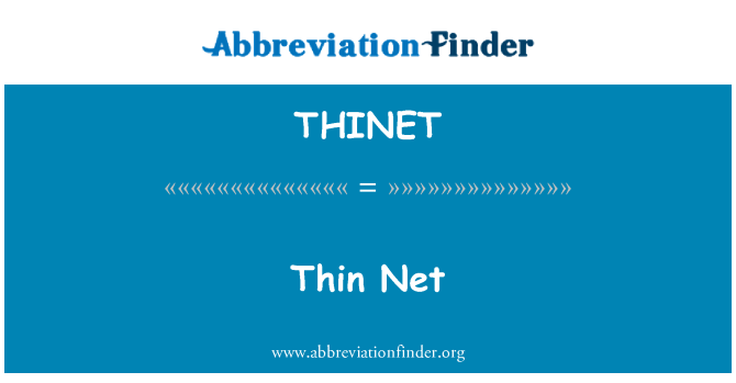 THINET: Thin Net