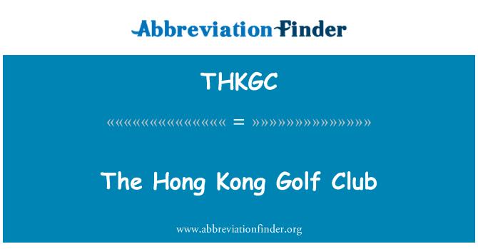 THKGC: The Hong Kong Golf Club