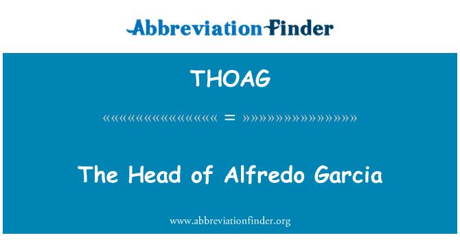THOAG: The Head of Alfredo Garcia