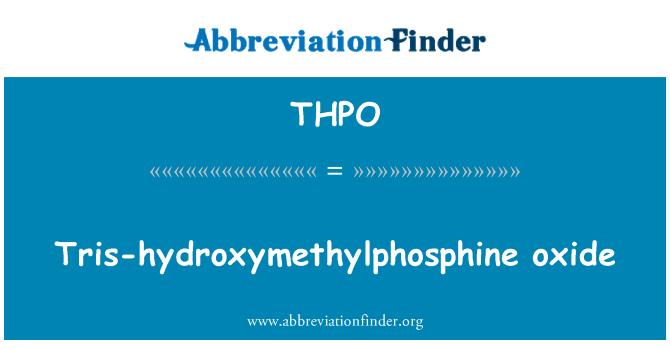 THPO: Tris-hydroxymethylphosphine oxide