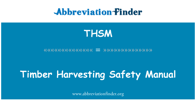 THSM: Timber Harvesting Safety Manual