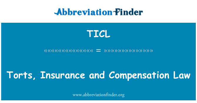 TICL: Torts, Insurance and Compensation Law