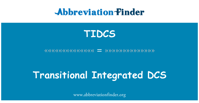 TIDCS: Transitional Integrated DCS