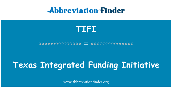 TIFI: Texas integreeritud algatuse rahastamise
