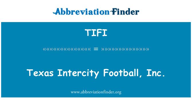 TIFI: Şehir içi futbol A.ş, Texas
