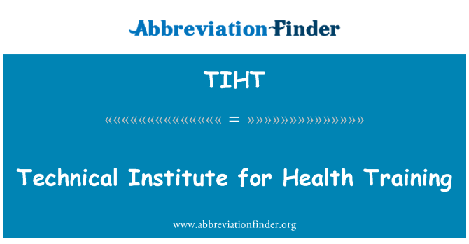 TIHT: Technical Institute for Health Training