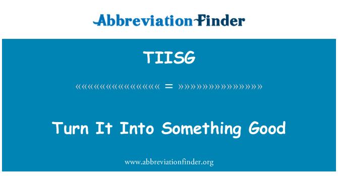 TIISG: 把它变成好
